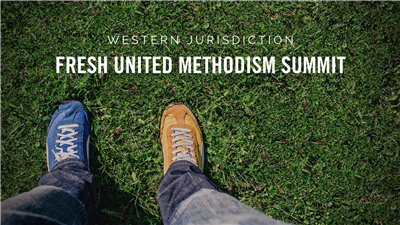 Graphic for Western Jurisdiction Fresh United Methodism Summit